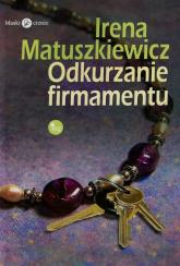 Odkurzanie firmamentu - Irena Matuszkiewicz | mała okładka