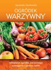 Ogródek warzywny - Agnieszka Gawłowska | mała okładka