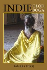 Indie głód Boga - Tamara Tokaj | mała okładka
