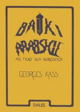 Bajki arabskie nie tylko dla dorosłych - Georges Kass | mała okładka