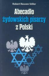 Abecadło żydowskich pisarzy z Polski - Stiller Robert Reuven | mała okładka