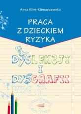 Praca z dzieckiem ryzyka dysleksji i dysgrafii - Anna Klim-Klimaszewska | mała okładka