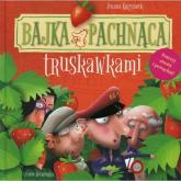 Bajka pachnąca truskawkami - Joanna Krzyżanek | mała okładka