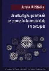 As estrategias gramaticais de expressao da iteratividade em portugues - Justyna Wiśniewska   mała okładka