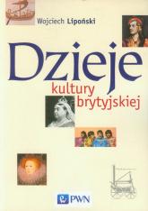 Dzieje kultury brytyjskiej - Wojciech Lipoński | mała okładka