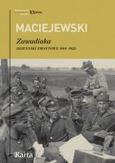 Zawadiaka Dzienniki frontowe 1914-1920 - Maciejewski Jerzy Konrad | mała okładka