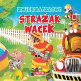Zwierzaczkowo Strażak Wacek - Wiesław Drabik | mała okładka