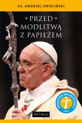 Przed modlitwą z Papieżem - Andrzej Zwoliński | mała okładka
