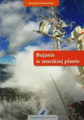 Bujanie w morskiej pianie - Krzysztof Baranowski | mała okładka