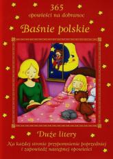 Baśnie polskie 365 opowieści na dobranoc Duże litery - Patrycja Zarawska | mała okładka