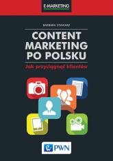 Content marketing po polsku Jak przyciągnąć klientów - Barbara Stawarz   mała okładka