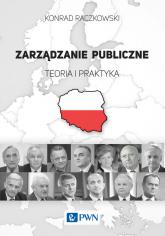 Zarządzanie publiczne Teoria i praktyka. - Konrad Raczkowski | mała okładka