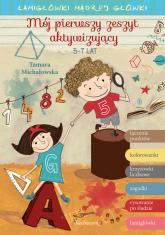 Mój pierwszy zeszyt aktywizujący 5-7 lat - Tamara Michałowska | mała okładka