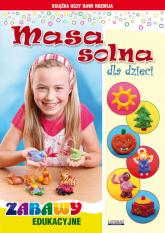 Masa solna dla dzieci Zabawy edukacyjne - Beata Guzowska | mała okładka