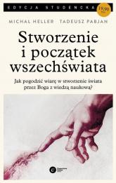 Stworzenie i początek wszechświata Teologia - Filozofia - Kosmologia - Heller Michał, Pabjan Tadeusz | mała okładka