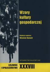 Człowiek i społeczeństwo XXXVIII Wzory kultury gospodarczej -  | mała okładka