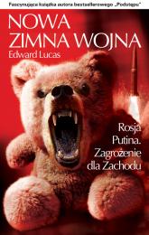 Nowa Zimna Wojna Rosja Putina. Zagrożenie dla Zachodu - Edward Lucas | mała okładka