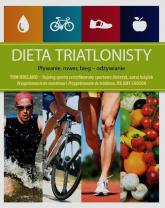 Dieta triatlonisty Pływanie, rower, bieg - odżywianie - Tom Holland | mała okładka