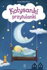 Kołysanki przytulanki Wiersze dla dzieci - Anna Edyk-Psut   mała okładka