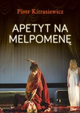 Apetyt na Melpomenę - Piotr Kitrasiewicz | mała okładka