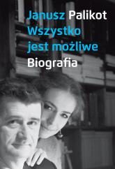 Wszystko jest możliwe Biografia - Janusz Palikot | mała okładka