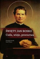 Święty Jan Bosko Cuda wizje proroctwa - Portale Giuseppe, Corona Irene | mała okładka