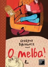 O melba - Grażyna Bąkiewicz | mała okładka