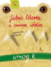 Jedna literka a zmiana wielka - Agnieszka Frączek | mała okładka