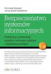 Bezpieczeństwo systemów informacyjnych Praktyczny przewodnik zgodny z normami polskimi i międzynarodowymi - Wołowski Franciszek, Zawiła-Niedźwiecki Janusz | mała okładka