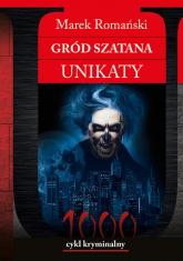 Gród Szatana Unikaty - Marek Romański | mała okładka