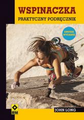 Wspinaczka Praktyczny podręcznik - John Long   mała okładka