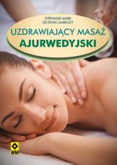 Uzdrawiający masaż ajurwedyjski - Marie Stephanie, Lamboley Denis | mała okładka