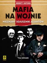 Mafia na wojnie Współpraca wielkich gangsterów z aliantami - Tim Newark | mała okładka