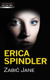Zabić Jane - Erica Spindler | mała okładka