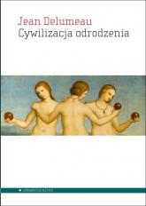Cywilizacja odrodzenia - Jean Delumeau | mała okładka