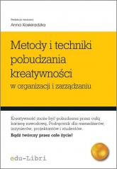 Metody i techniki pobudzania kreatywności w organizacji i zarządzaniu -    mała okładka