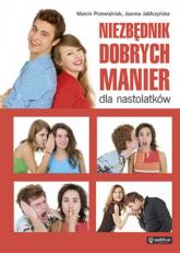 Niezbędnik dobrych manier dla nastolatków - Przewoźniak Marcin Jabłczyńska Joanna   mała okładka