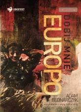 Dobij mnie Europo Wspomnienia z wojny bałkańskiej. - Adam Bednarczyk | mała okładka