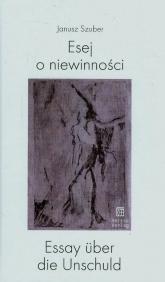 Esej o niewinności - Janusz Szuber   mała okładka