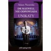 Dr Maxwell nie odpowiada Unikaty - Adam Nasielski   mała okładka