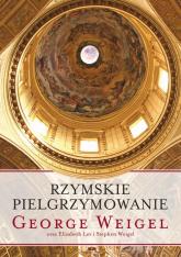 Rzymskie pielgrzymowanie - George Weigel | mała okładka