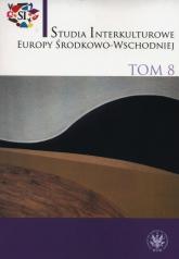 Studia Interkulturowe Europy Środkowo-Wschodniej Tom 8 -  | mała okładka