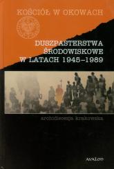 Duszpasterstwa środowiskowe w latach 1945-1989 archidiecezja krakowska -  | mała okładka
