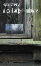 Wszystko jest cudowne Wspomnienia z kołchozu w Estonii - Sigrid Rausing | mała okładka