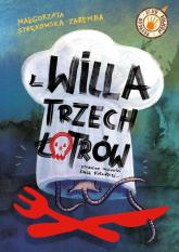 Willa trzech łotrów - Małgorzata Strękowska-Zaremba | mała okładka