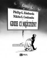 Gdzie ci mężczyźni? - Zimbardo Philip, Coulombe Nikita | mała okładka