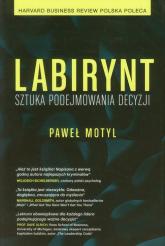Labirynt Sztuka podejmowania decyzji - Paweł Motyl | mała okładka