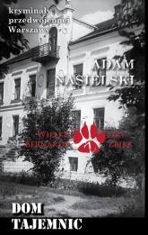 Dom tajemnic - Adam Nasielski | mała okładka
