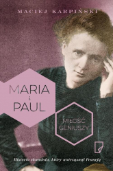 Maria i Paul Miłość geniuszy - Maciej Karpiński | mała okładka
