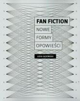 Fan fiction Nowe formy opowieści - Lidia Gąsowska | mała okładka